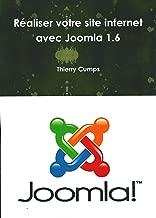 Réaliser votre site internet avec Joomla 1.6 (French Edition)