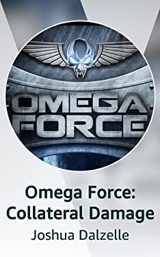 Omega Force: Collateral Damage