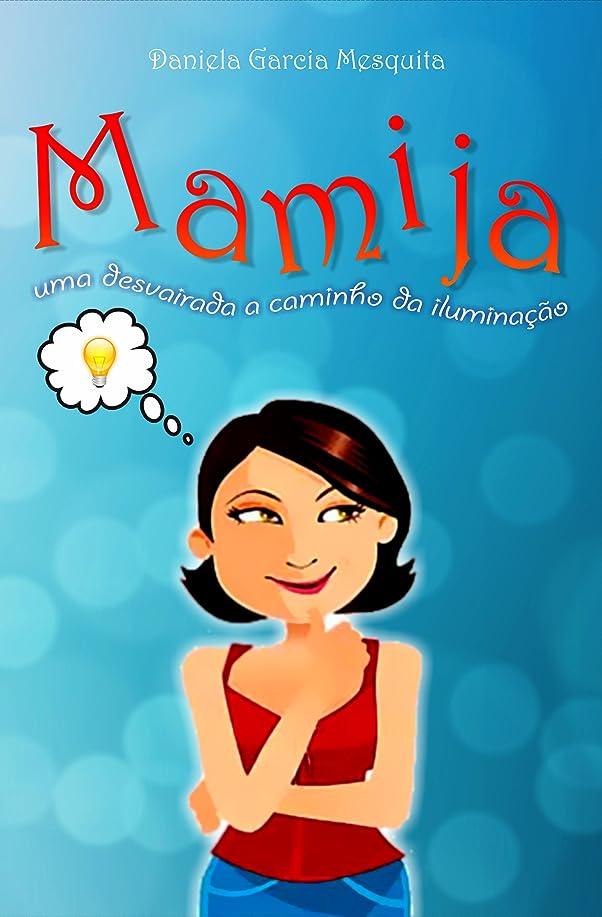 リール補助金ストローMamija: Uma desvairada a Caminho da Ilumina??o (Portuguese Edition)