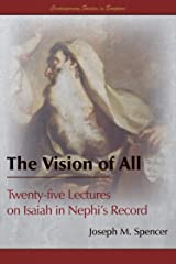 The Vision of All: Twenty-five Lectures on Isaiah in Nephi's Record (Contemporary Studies in Scripture) Kindle Edition
