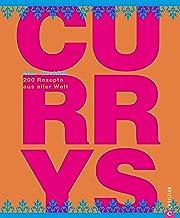 Currys: Curry ist nicht gleich Curry: Über 200 Curry Rezept