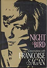 Night Bird: Conversations with Françoise Sagan