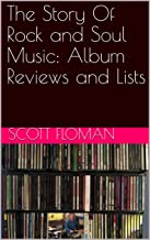The Story Of Rock and Soul Music: Album Reviews and Lists