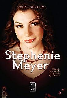 Stephenie Meyer: A Biografia não-autorizada da criadora da Saga Crepúsculo