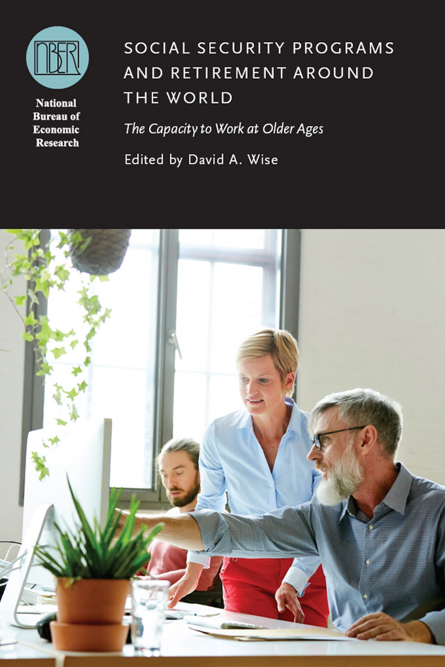 Social Security Programs and Retirement around the World: The Capacity to Work at Older Ages (National Bureau of Economic Research Conference Report)