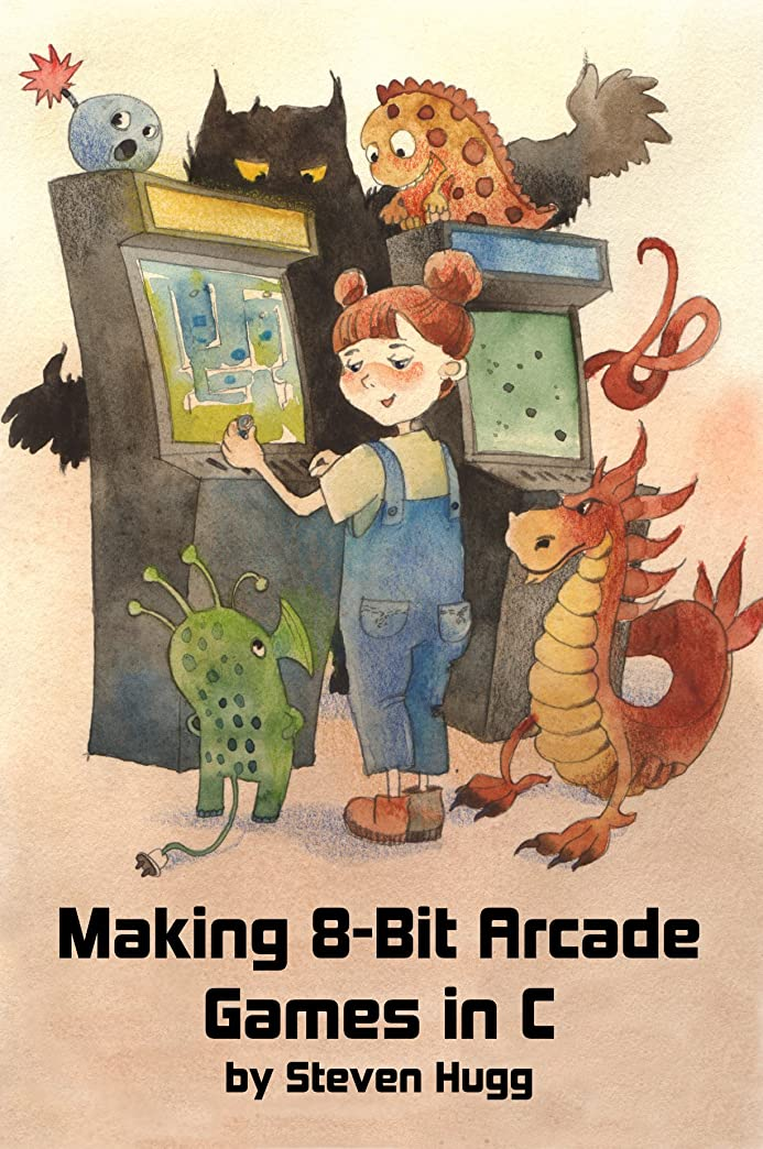 社会学愚か帰するMaking 8-bit Arcade Games in C (English Edition)
