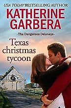 Texas Christmas Tycoon (The Dangerous Delaneys Book 3)