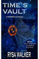 Time's Vault: A CHRONOS Anthology Kindle Edition