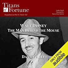 Walt Disney: The Man behind the Mouse