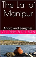 The Lai of Manipur: Andro and Sengmai