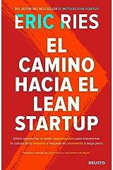 El camino hacia el Lean Startup: Cómo aprovechar la visión emprendedora para transformar la cultura de tu empresa e impulsar el crecimiento a largo plazo (Sin colección) (Spanish Edition) Kindle Edition