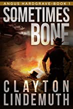 Sometimes Bone (Angus Hardgrave Book 1)
