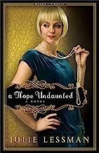 A Hope Undaunted (Winds of Change Book #1): A Novel