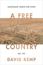 A Free Country: Australians' Search for Utopia 1861–1901