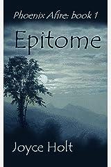 Epitome (Phoenix Afire Book 1) Kindle Edition
