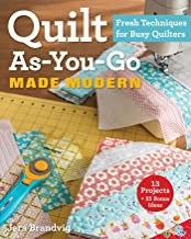 Quilt As-You-Go Made Modern: Fresh Techniques for Busy Quilters PDF