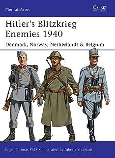 Hitler's Blitzkrieg Enemies 1940: Denmark, Norway, Netherlands & Belgium (Men-at-Arms Book 493)