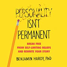 Personality Isn't Permanent: Break Free from Self-Limiting Beliefs and Rewrite Your Story Book PDF