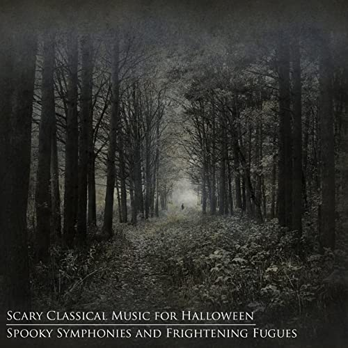 Scary Classical Music for Halloween: Spooky Symphonies and