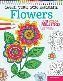 Color Your Own Stickers Flowers: Just Color, Peel & Stick (Design Originals) Beautiful Floral Designs for Coloring & Customizing to Decorate Journals, Gifts, Greeting Cards, Home Decor, and More