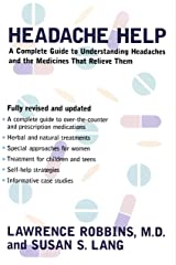 Headache Help: A Complete Guide to Understanding Headaches and the Medications That Relieve Them Kindle Edition