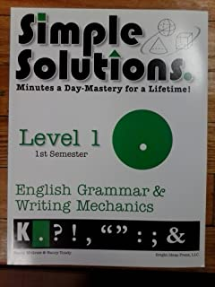 Simple Solutions English Grammar and Writing Mechanics Level 1, 1st Semester: Minutes a Day Mastery for a Lifetime