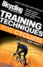 Bicycling Magazine's Training Techniques for Cyclists: Greater Power, Faster Speed, Longer Endurance, Better Skills