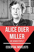 Essential Novelists - Alice Duer Miller: Are women people?