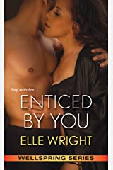 Enticed by You (Wellspring Series Book 2) Kindle Edition