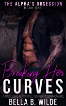 Breaking Her Curves: A Possessive Alpha Male Younger Woman Romance (The Alpha's Obsession Book 1)