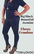 Big Black Beautiful Jasmine: Ebony Femdom