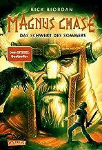Magnus Chase 1: Das Schwert des Sommers: Der erste Band der Bestsellerserie aus der Welt der nordischen Mythen! Für Fantas...