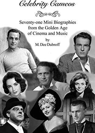 Celebrity Cameos: Seventy-one Mini Biographies From the Golden Age of Cinema and Music