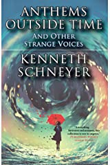 Anthems Outside Time and Other Strange Voices Kindle Edition