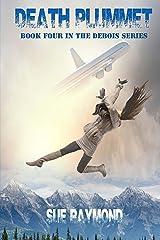 Death Plummet (The DeBois Series Book 4) Kindle Edition