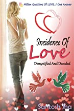 Incidence Of Love: Demystified And Decoded