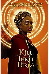 Kill Three Birds: A Kingdom of Aves Mystery Kindle Edition