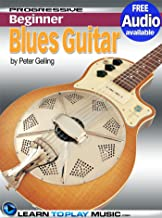 Blues Guitar Lessons for Beginners: Teach Yourself How to Play Guitar (Free Audio Available) (Progressive Beginner) (English Edition)