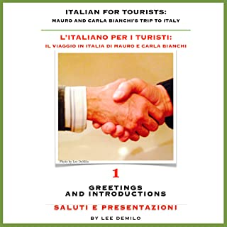 Italian for Tourists First Lesson: Introductions and Greetings: L' Italiano per i Turisti Prima Lezione: Presentazioni e Saluti (L' Italiano per i Turisti: ... di Mauro e Carla Bianchi) (Italian Edition)
