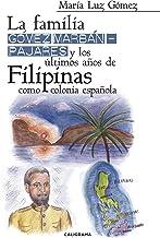 La familia Gómez Marbán-Pajares y los últimos años de Filipinas como colonia espanola (Spanish Edition)