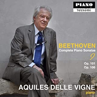 Beethoven: Complete Piano Sonatas - 9 - Aquiles Delle Vigne, piano