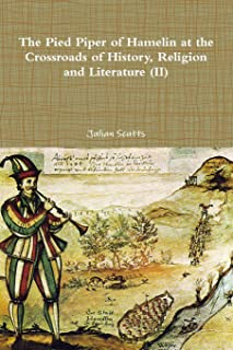 The Pied Piper of Hamelin at the Crossroads of History, Religion and Literature (II)