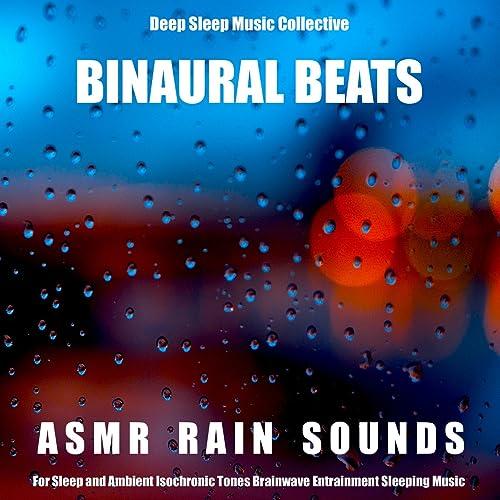 Binaural Beats: Asmr Rain Sounds For Sleep (Ambient Isochronic Tones