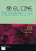 EL CINE INDIGENISTA:ORO VERDE 09