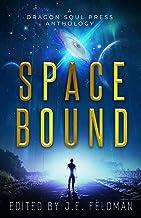 Space Bound: A Dragon Soul Press Anthology