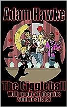 The Giggleball Will Go Ahead Despite Zombie Attack