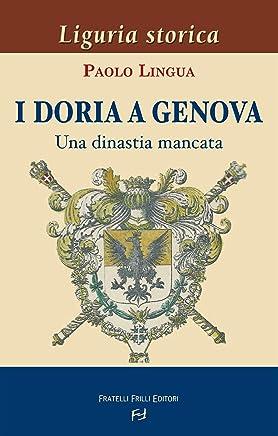 I Doria a Genova. Una dinastia mancata