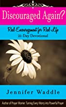 Discouraged Again?: Real Encouragement for Real Life (21-Day Devotional)
