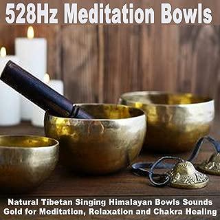 528Hz Meditation Bowls (Natural Tibetan Singing Himalayan Bowls Sounds - Gold for Meditation, Relaxation & Chakra Healing)