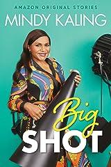Big Shot (Nothing Like I Imagined) Kindle Edition